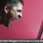 6 Most Common Reasons why blogger's Fail!!