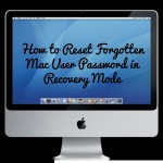 How to Reset Forgotten Mac User Password in Recovery Mode